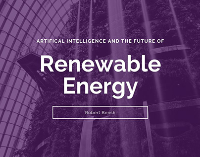AI and the Future of Renewable Energy   Robert Bensh
