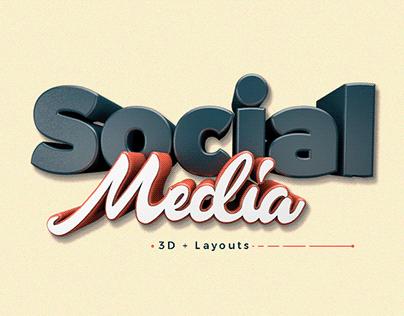 SOCIAL MEDIA - 3D & Layouts