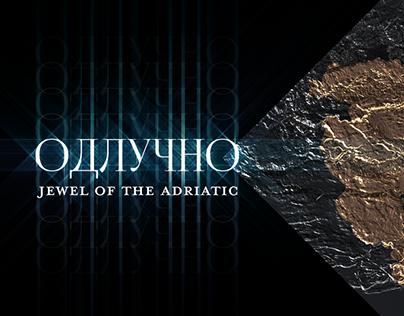 Одлучно: Jewel of the Adriatic