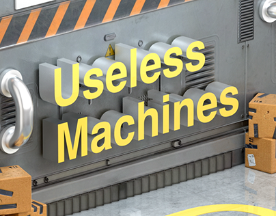 Useless Machines