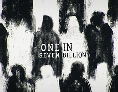 One In Seven Billion