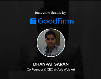 Interview with Dhanpat Saran - GoodFirms