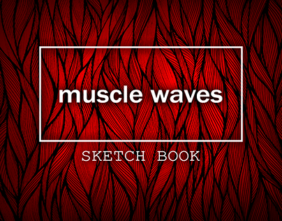 Muscle waves, sketchbook ideas for street art