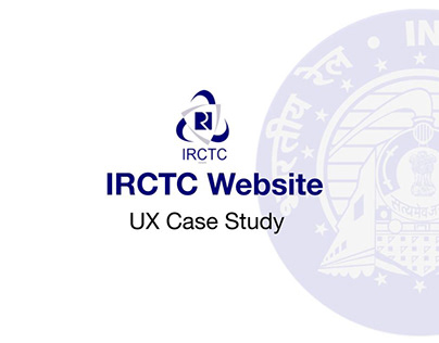 IRCTC WEBSITE - UX Case Study