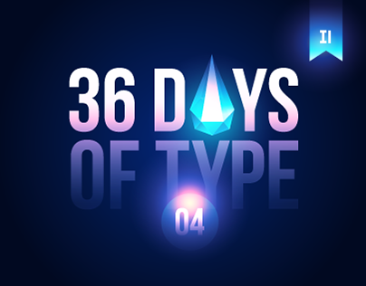 36 Days of Type 04 - 2017