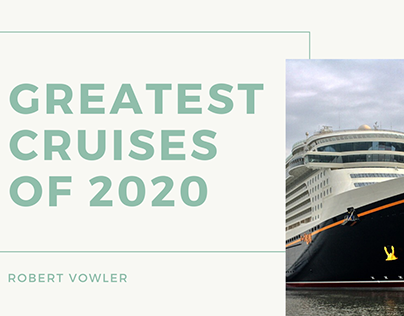 Robert Vowler | Greatest Cruises of 2020