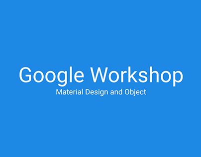 Google Workshop - Material design & Object