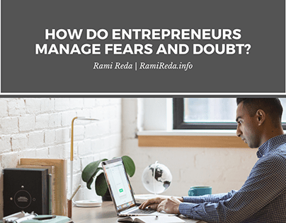 How Do Entrepreneurs Manage Fears and Doubt?