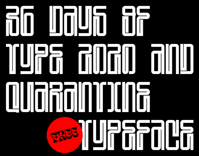 36 Days of type 2020 + Quarantine free typeface