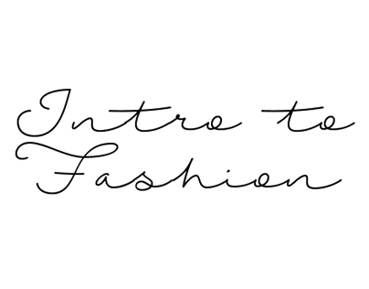 Intro to Fashion Projects