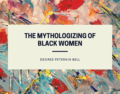 The Mythologizing of Black Women