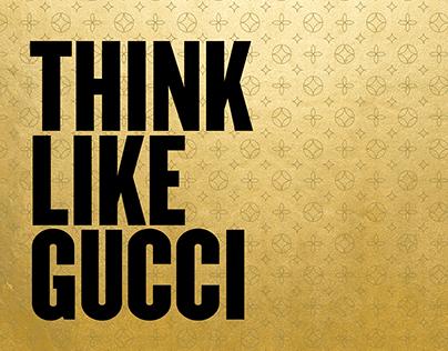 Think Like Gucci