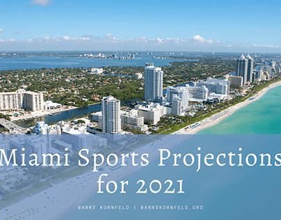 Miami Sports Projections for 2021