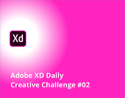 Adobe XD Daily Creative Challenge #02