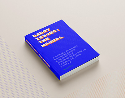 Daddy Issues: The Manual