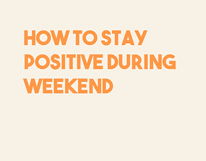 How To Stay Positive During Weekend