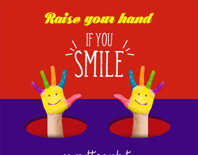 Raise your hand...IF YOU SMILE