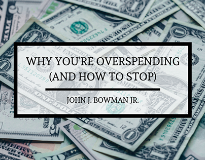 Why You're Overspending (And How to Stop)