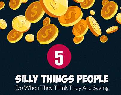 5 Silly things people do when they are saving