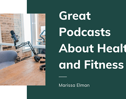 Great Podcasts About Health and Fitness