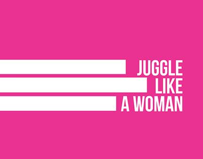 Juggle Like A Woman-Event Concept