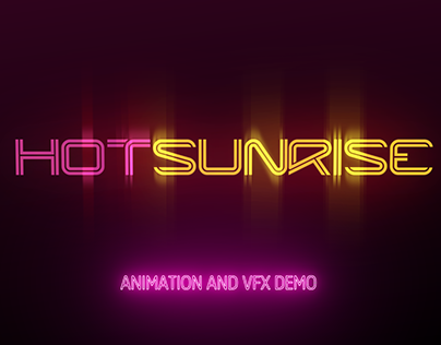 Animation and VFX Demo for Hot Sunrise