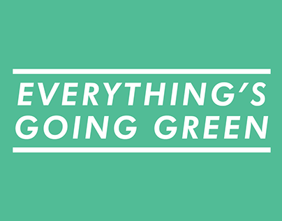 Everything's Going Green