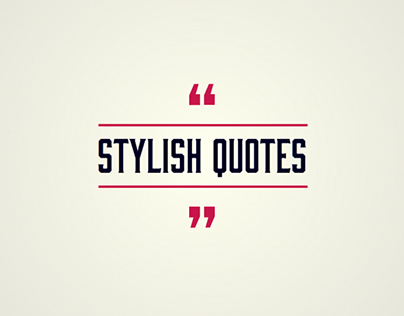 Stylish Quotes
