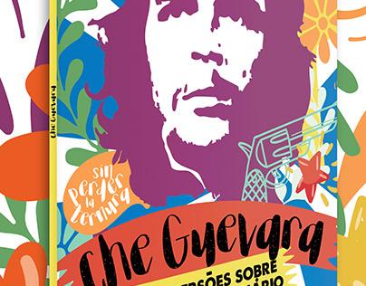 Che Guevara Fatos e versões sobre o mito revolucionário