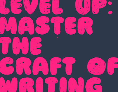 How to level up: master the craft of writing