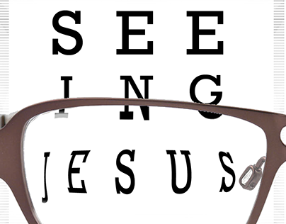 Seeing Jesus sermon title