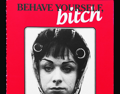 Behave yourself, bitch!