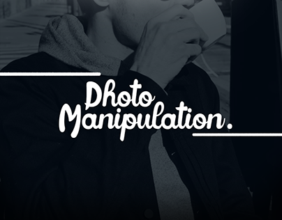Photo Manipulation.