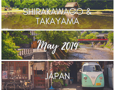 Shirakawago & Takayama, Japan - May 2019