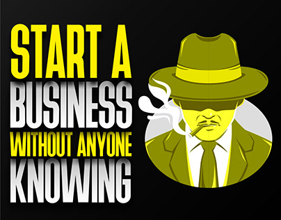 Start a business without anyone knowing