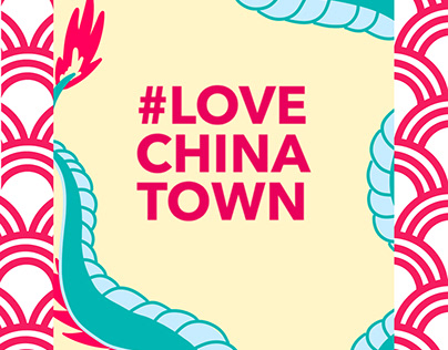 #LoveChinaTown Posters (rework campaign)