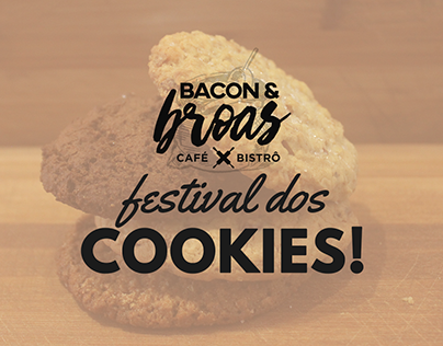 CAMPANHA // Bacon & Broas - Festival dos cookies!