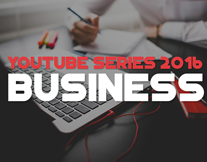 Youtube Series 2016 - Business