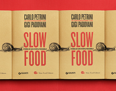 Slow Food. Storia di un'utopia possibile.