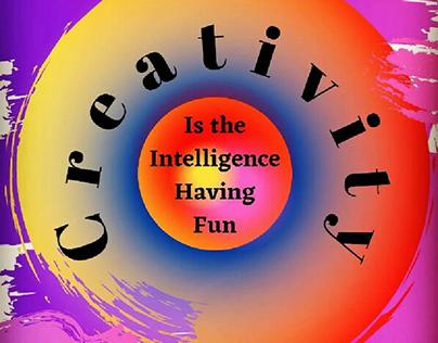 Creativity is the intelligence having fun