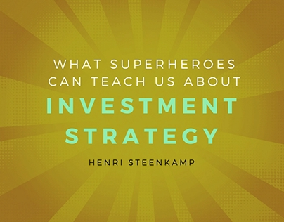 What Superheroes Can Teach Us About Investment Strategy