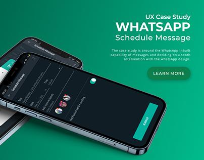 UX case study - WhatsApp Schedule Message