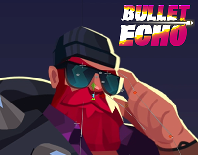 Bullet Echo - heroes animation