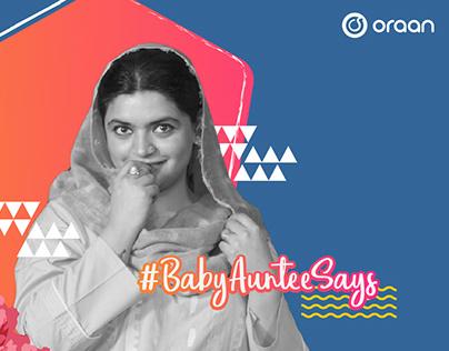 Oraan | #BabyAunteeSays Campaign