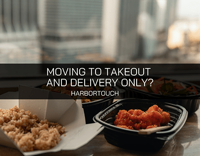 Moving To Takeout And Delivery Only? Experts At POS