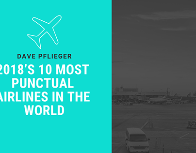 Dave Pflieger | 2018's Most Punctual Airlines