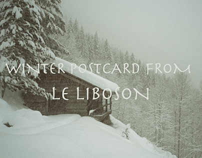 Winter Postcard from : LE LIBOSON (Short Film)