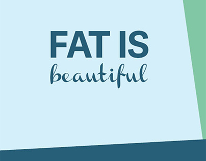 Fat is Beautiful