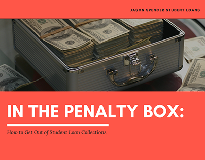 In the Penalty Box: How to Get Out of Student Loan...