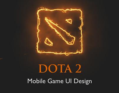 Dota 2 / Mobile Game UI Design